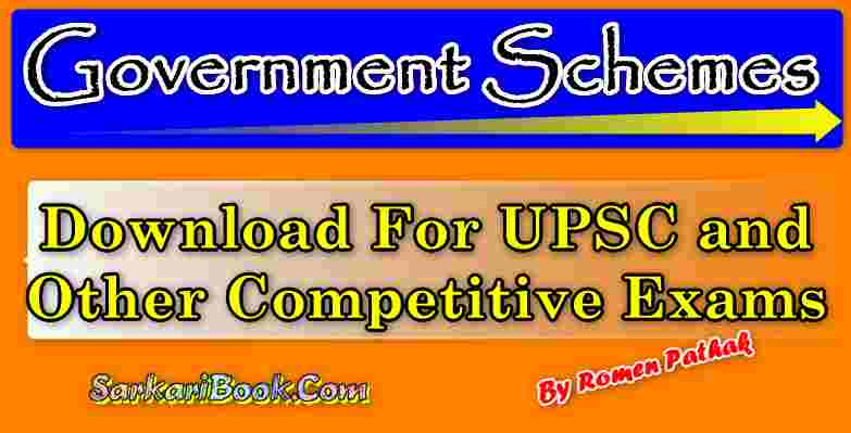 Government Schemes For UPSC Exams By Romen Pathak