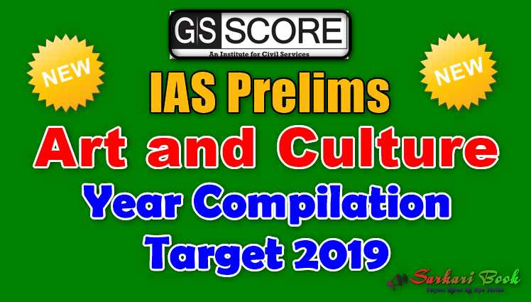 IAS Prelims Art and Culture Year Compilation Target 2019