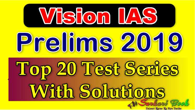 Vision IAS Prelims 2019 Top 20 Test Series With Solutions-Download PDF