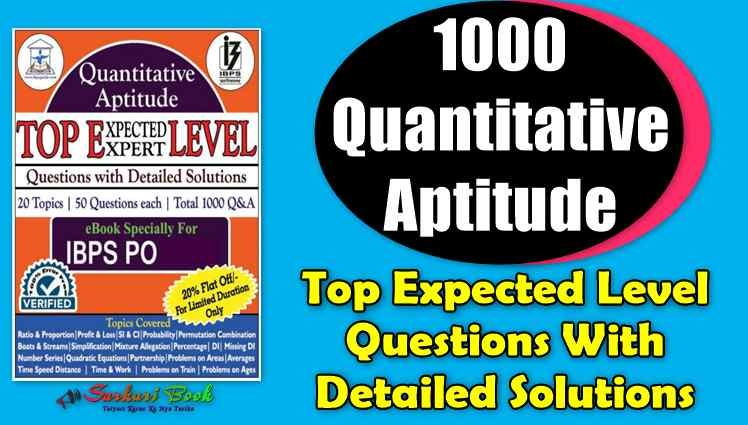 1000 Quantitative Aptitude Top Expected Level Questions With Detailed Solutions