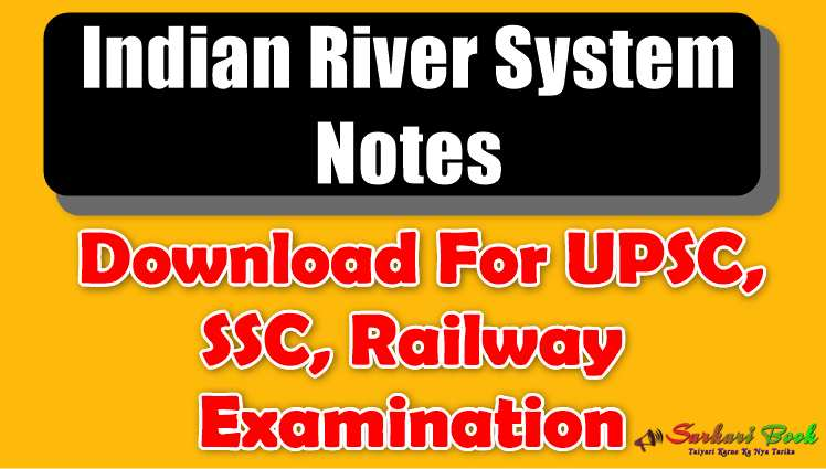 Indian River System Notes For UPSC, SSC, Railway Examination