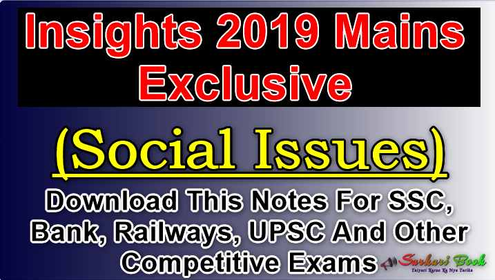 Insights 2019 Mains Exclusive (Social Issues)-Download Notes