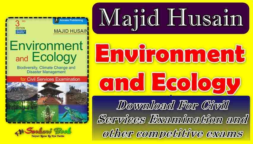Majid Husain Environment and Ecology For Civil Services Examination