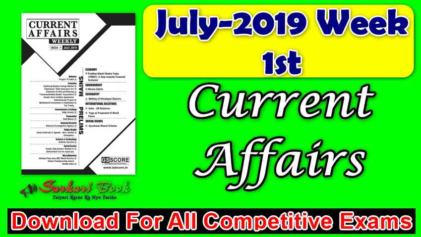 Weekly Current Affairs July 2019 Week 1 PDF By GS SCORE