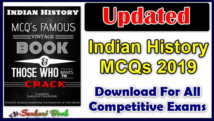 Updated Indian History MCQs 2019 For All Competitive Exams