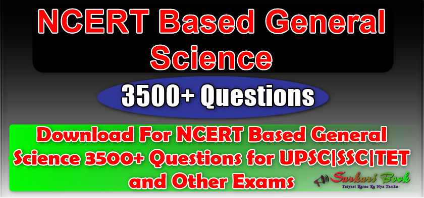 NCERT Based General Science 3500+ Questions