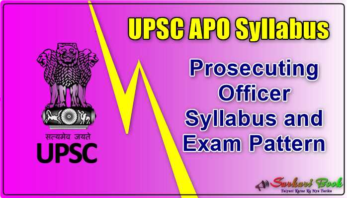 UPSC APO Syllabus, Prosecuting Officer Syllabus and Exam Pattern