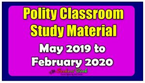 Polity Classroom Study Material (May 2019 to February 2020)