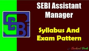 SEBI Assistant Manager Syllabus and Exam Pattern