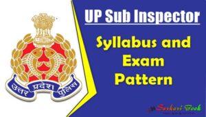 UP SI Syllabus and Exam Pattern, UP Sub Inspector Syllabus