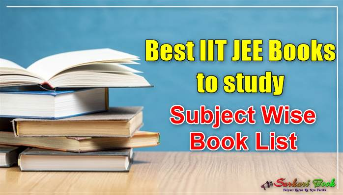 Best IIT JEE Books to study, Subject Wise Book List