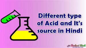 Different type of Acid and It's source in Hindi
