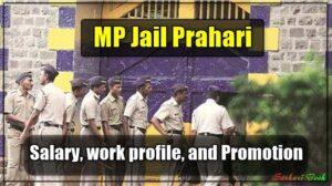 MP Jail Prahari Salary, work profile, and Promotion
