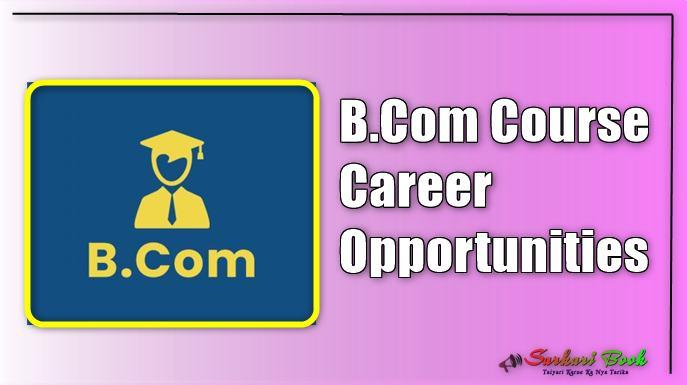 B.Com Course Career Opportunities