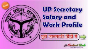 UP Secretary Salary and Work Profile